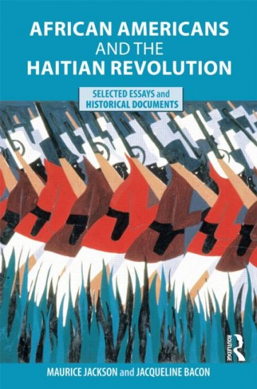african americans and the haitian revolution selected essays and  africanamericanshatianrev bringing together scholarly essays