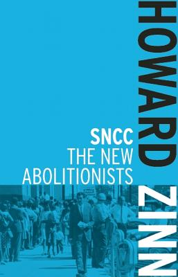 SNCC: The New Abolitionists (Book) | Zinn Education Project: Teaching People's History