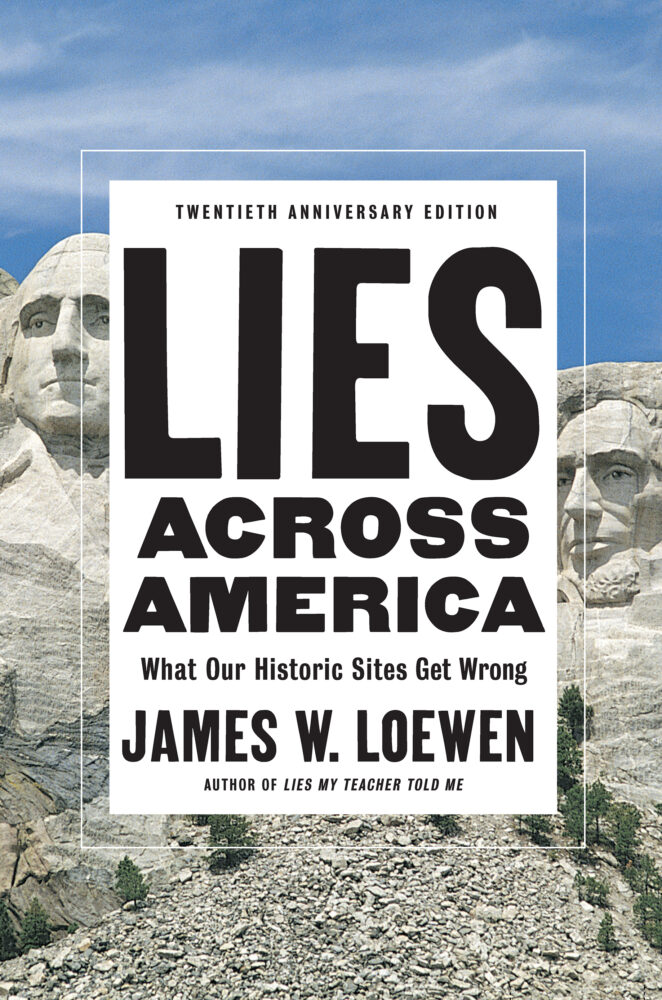 Lies Across America: What Our Historic Sites Get Wrong new cover (Book) | Zinn Education Project