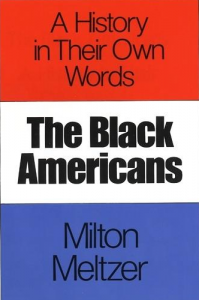 The Black Americans: A History in Their Own Words (Book) | Zinn Education Project
