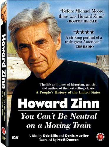 howard zinn zinn education project howard zinn you can t be neutral on a moving train film