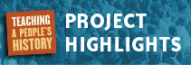 Project Highlights | Zinn Education Project: Teaching People's History