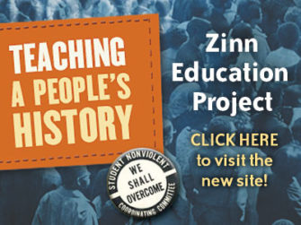 Zinn Education Project Web Banner - Download to Post on Your Website   Zinn Education Project: Teaching People's History