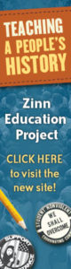 Zinn Education Project Web Banner - Download to Post on Your Website | Zinn Education Project: Teaching People's History