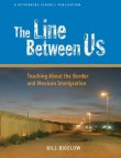 The Line Between Us (Book) | Zinn Education Project: Teaching People's History