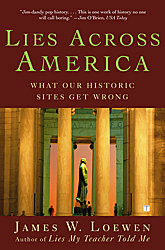Lies Across America: What Our Historic Sites Get Wrong (Book) | Zinn Education Project: Teaching People's History