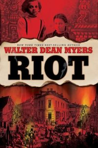 Riot (Book) - YA historical fiction about the 1863 Draft Riots by Walter Dean Myers | Zinn Education Project: Teaching People's HIstory