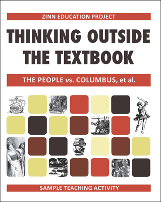 Thinking Outside the Textbook Booklet: Available for free to distribute at your workshop, panel, or teacher meeting | Zinn Education Project: Teaching People's History