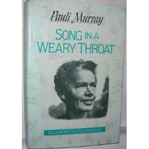 Song in a Weary Throat - Pauli Murray's Autobigraphy - Out of Print | Zinn Education Project: Teaching People's History