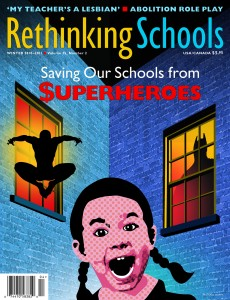 Rethinking Schools (Winter 2010 cover) Superheroes