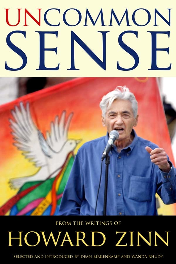 uncommon sense from the writings of howard zinn zinn education  why howard zinn