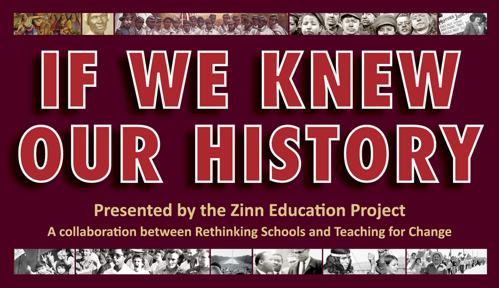 If We Knew Our History series banner | Zinn Education Project