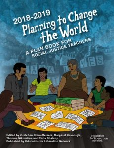 Planning to Change The World 2018-19 (Book Cover)   Zinn Education Project