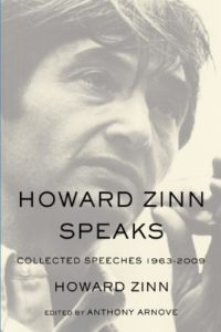 Howard Zinn Speaks: Collected Speeches 1963 to 2009 (Book) | Zinn Education Project: Teaching People's History