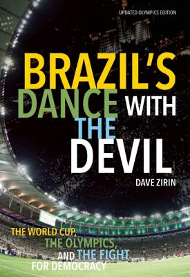 Brazil's Dance with the Devil: The World Cup, the Olympics, and the Fight for Democracy (Book) | Zinn Education Project: Teaching People's History