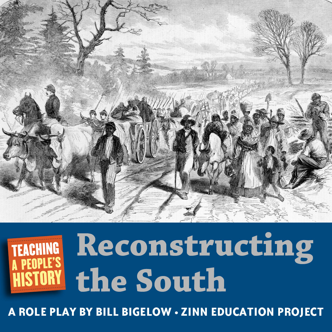 Reconstructing the South: A Role Play | Zinn Education Project: Teaching People's History