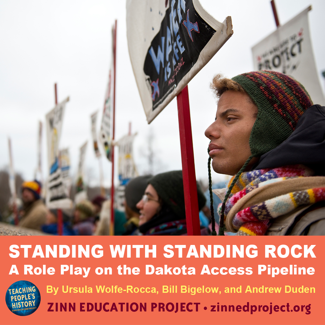 Standing with Standing Rock: A Role Play on the Dakota Access Pipeline | Zinn Education Project: Teaching People's History