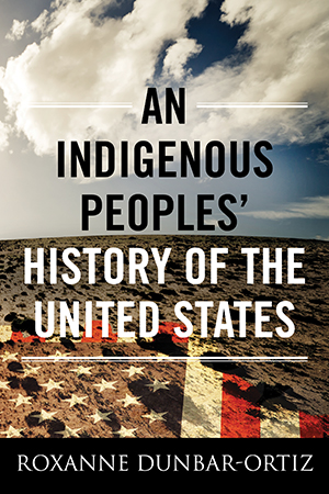 An Indigenous Peoples' History of the United States (Book) | Zinn Education Project: Teaching People's History