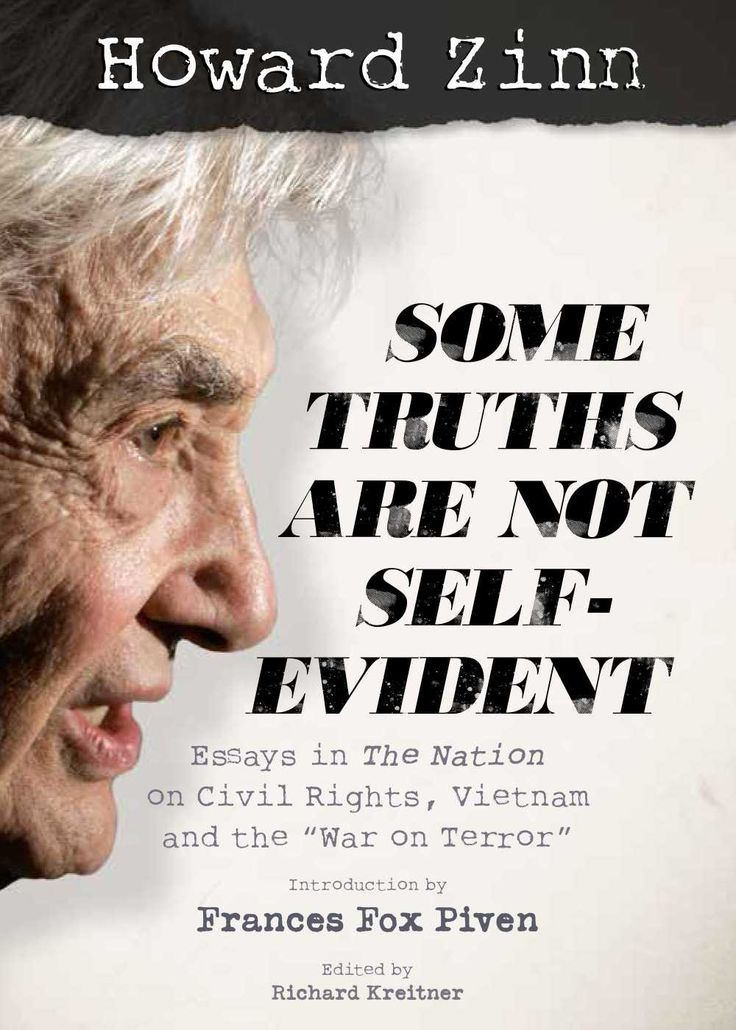 some truths are not self evident essays in the nation on civil  some truths are not self evident essays in the nation on civil rights vietnam and the war on terror zinn education project