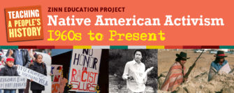 Native American Activism: 1960s to Present   Zinn Education Project