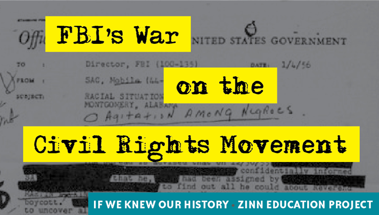 Why We Should Learn About the FBI's War on the Civil Rights Movement (If We Knew Our History) | Zinn Education Project: Teaching People's History