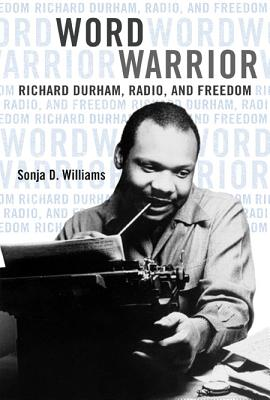 Word Warrior: Richard Durham, Radio, and Freedom (Book) | Zinn Education Project: Teaching People's History