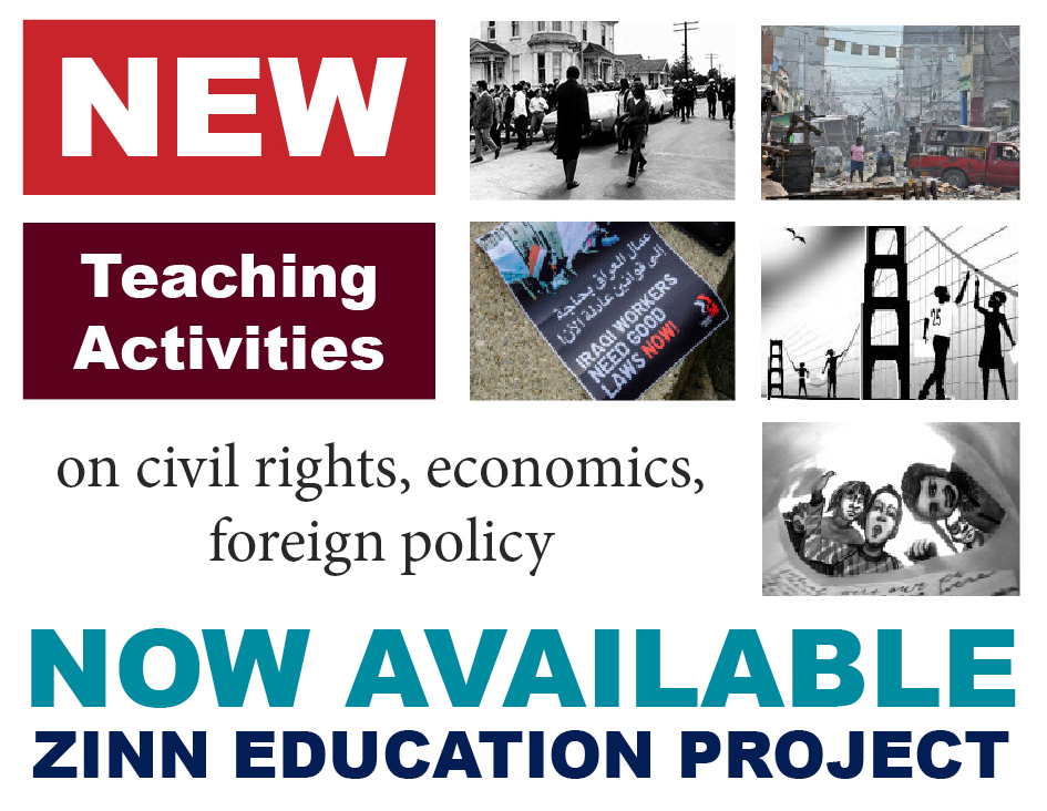 New Teaching Activities on Civil Rights, Economics, and Foreign Policy | Zinn Education Project: Teaching People's History