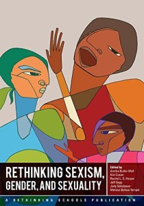 Rethinking Sexism, Gender, and Sexuality (Teaching Guide) | Zinn Education Project: Teaching People's History