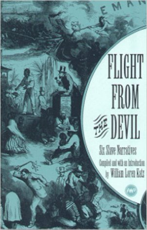 Flight from the Devil: Six Slave Narratives (Book) | Zinn Education Project: Teaching People's History