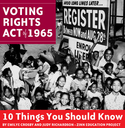 The Voting Rights Act: Ten Things You Should Know | Zinn Education Project: Teaching People's History