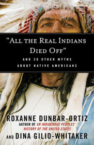 """All the Real Indians Died Off"": And 20 Other Myths About Native Americans (Book) 