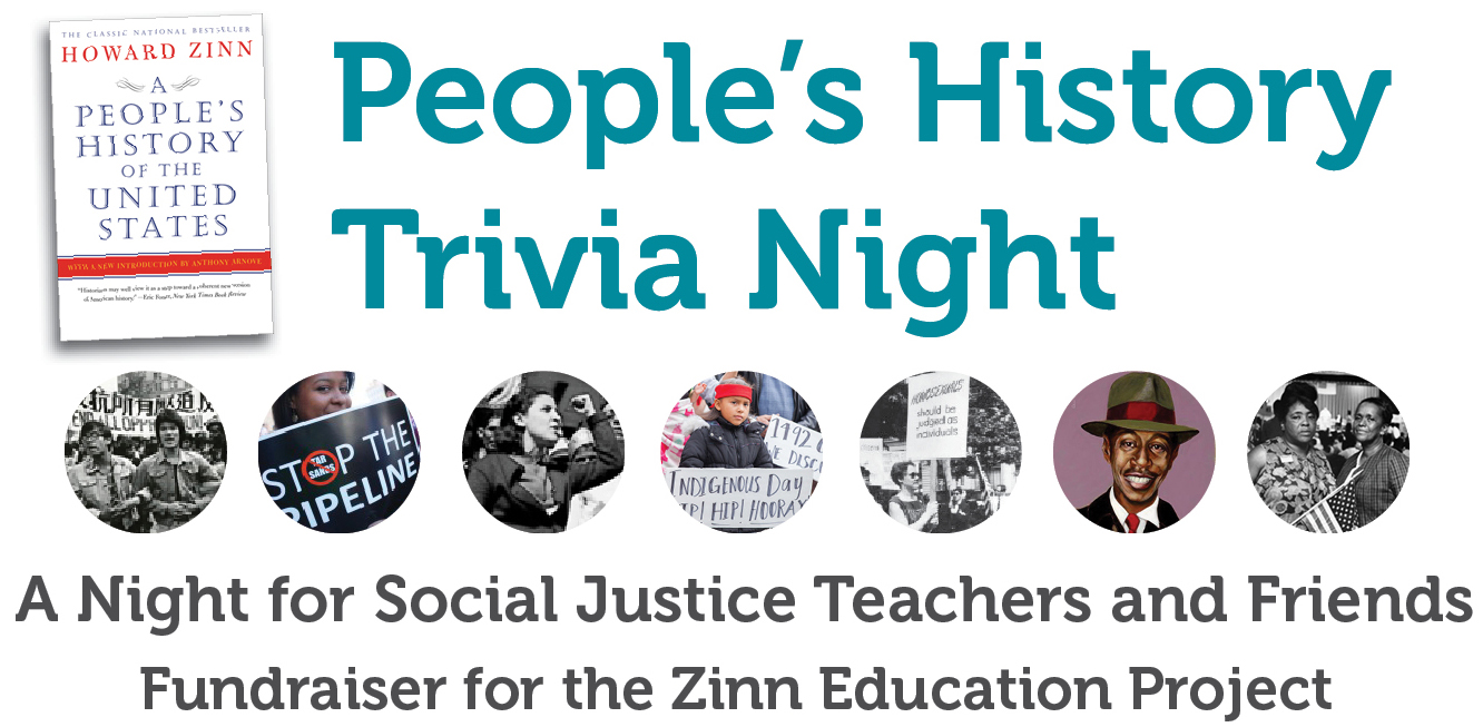 People's History Trivia Night • A Fundraiser for the Zinn Education Project
