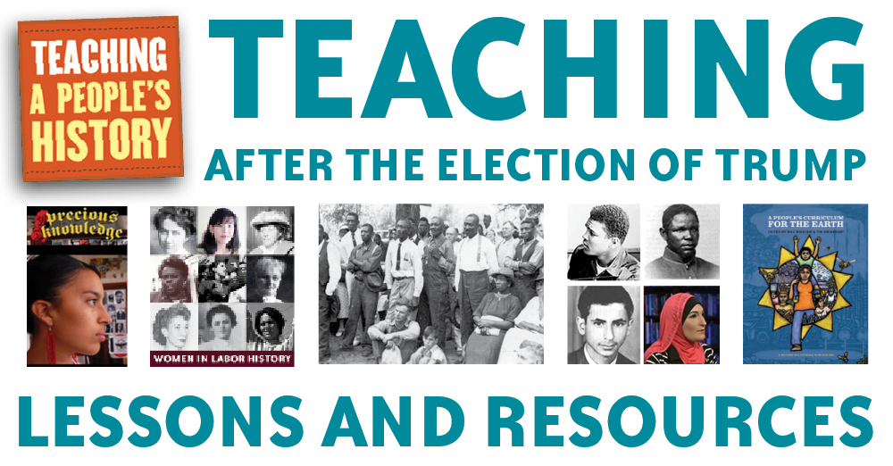 Teaching After the Election of Trump - Resource List | Zinn Education Project: Teaching People's History