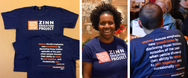 Zinn Education Project T-shirts | Zinn Education Project: Teaching People's History