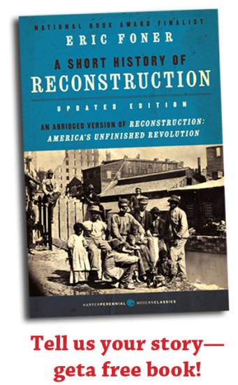 Tell us your story to receive a free copy of A Short History of Reconstruction | Zinn Education Project: Teaching People's History