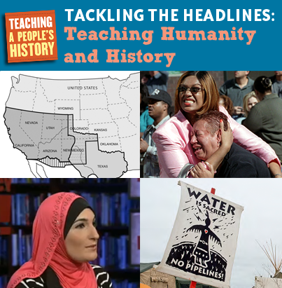 Tacking the Headlines: Teaching Humanity and History | Zinn Education Project: Teaching People's History