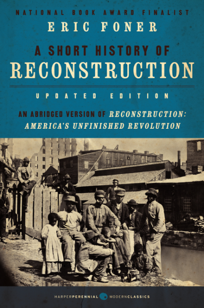 A Short History of Reconstruction, Updated Edition (Book) | Zinn Education Project: Teaching People's History