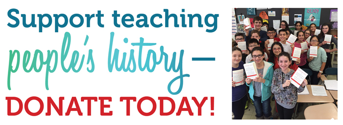 Support teaching people's history—donate today! | Zinn Education Project: Teaching People's History