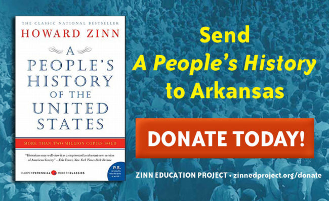 Donate to send copies of A People's History to Arkansas | Zinn Education Project: Teaching People's History