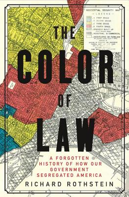 The Color of Law: A Forgotten History of How Our Government Segregated America (Book) | Zinn Education Project: Teaching People's History
