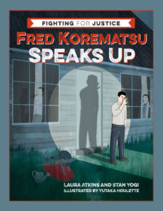 Fred Korematsu Speaks Up (Book) | Zinn Education Project: Teaching People's History