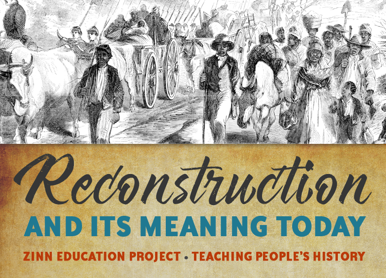 Students Learn Hidden History of Reconstruction | Zinn Education Project: Teaching People's History