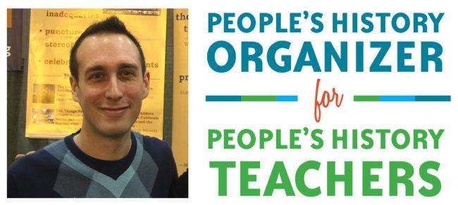 Adam Sanchez, Teacher Organizer | Zinn Education Project: Teaching People's History