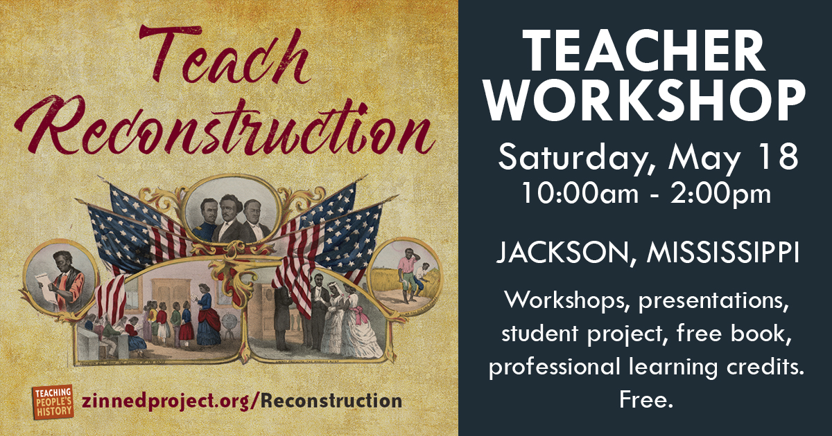Mississippi Reconstruction Teacher Workshop | Zinn Education Project