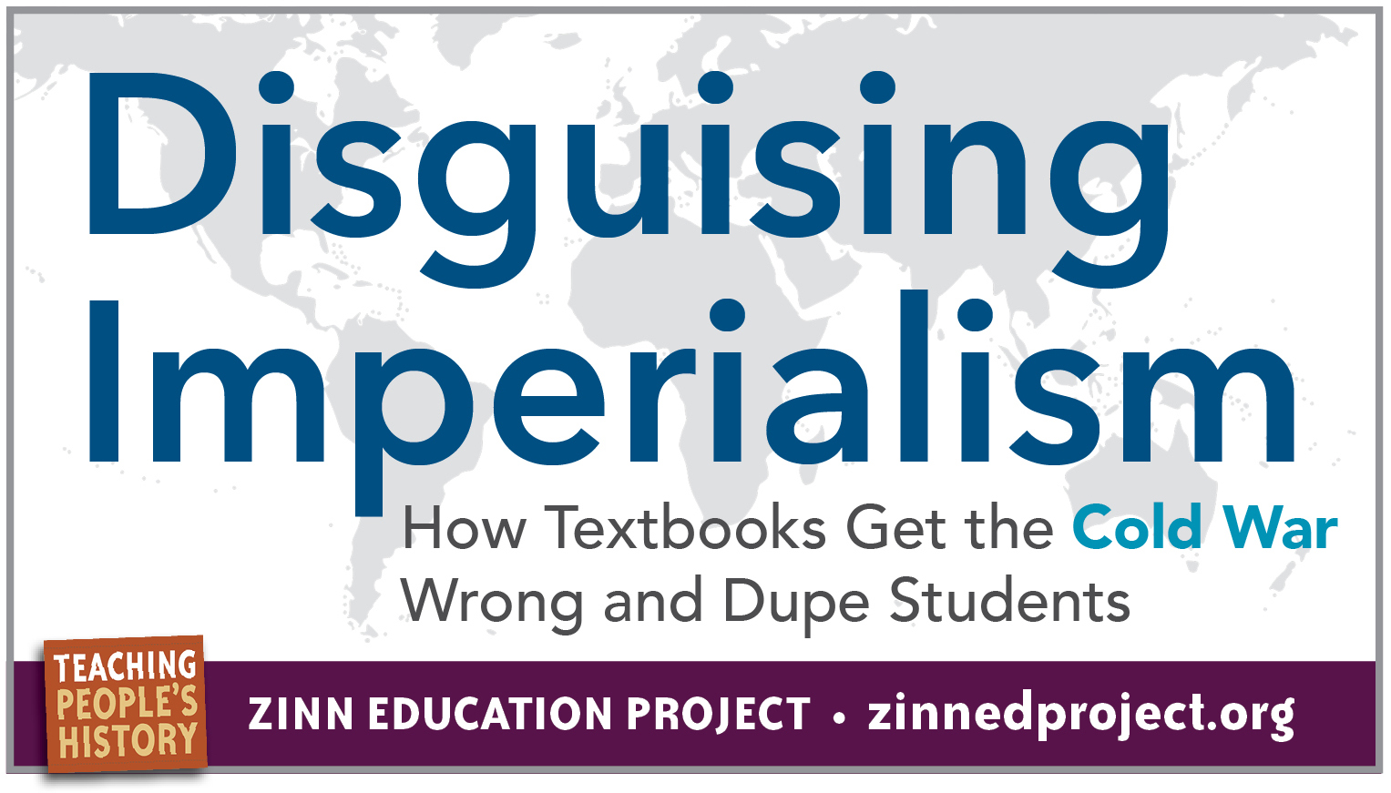 Disguising Imperialism (Article) | Zinn Education Project