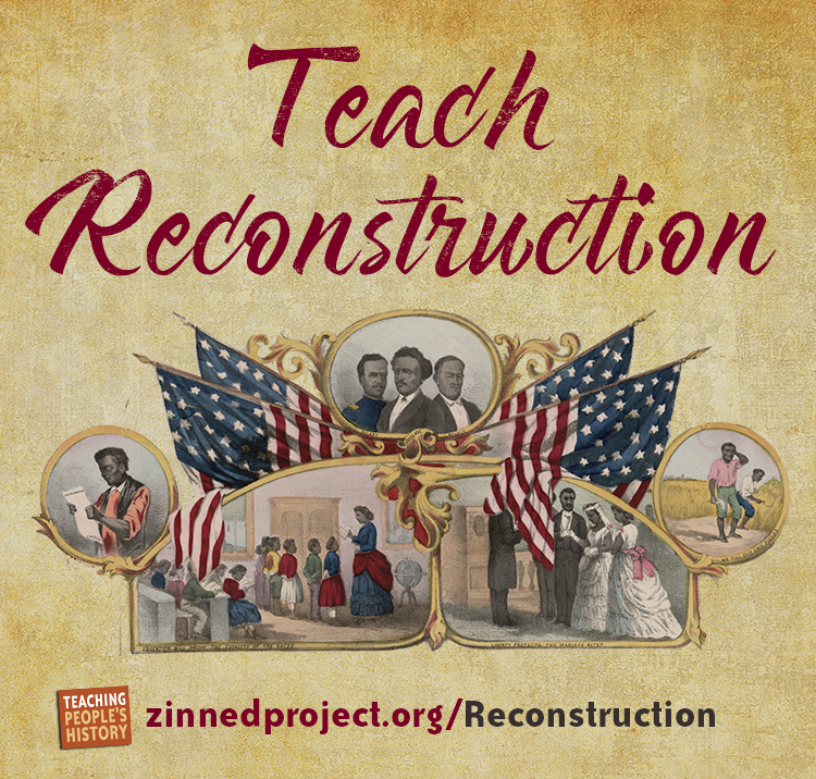 Teach Reconstruction Banner | Zinn Education Project