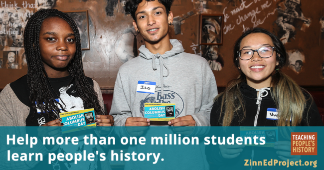 Help more than 1 million students learn people's history | Zinn Education Project