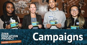 Campaigns | Zinn Education Project