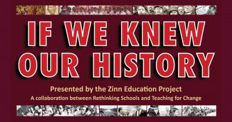 If We Knew Our History | Zinn Education Project