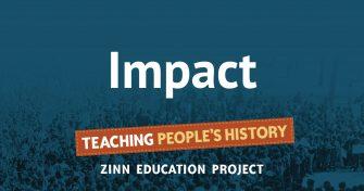 Impact | Zinn Education Project
